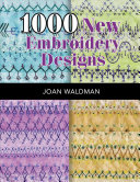 1000 New Embroidery Designs : full-color diagrams with grids make it...