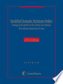 Qualified Domestic Relations Orders  Strategy and Liability for the Family Law Attorney Plus Military Retired Pay Primer  2015 Edition
