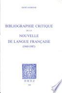 Bibliographie critique de la nouvelle de langue fran  aise  1940 1985