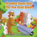 Grandpa Super Bear   The Five Good Deeds Book PDF