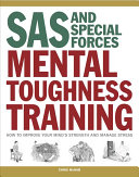 SAS and Special Forces Mental Toughness Training  How to Improve Your Mind S Strength and Manage Stress