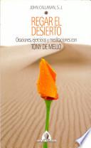 Regar el desierto, oraciones, ejercicios y meditaciones