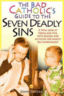 The Bad Catholic s Guide to the Seven Deadly Sins