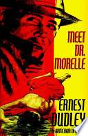 Meet Dr. Morelle : morelle, that most sardonic of characters, and his...