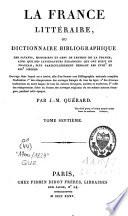 LA FRANCE LITTERAIRE OU DICTIONNAIRE BIBLIOGRAPHIQUE