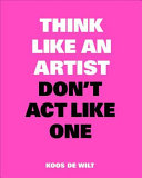 Think Like an Artist, Don't Act Like One Book Cover