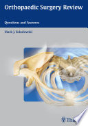 Orthopaedic Surgery Review : key concepts in orthopedic surgery....