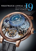 Wristwatch Annual 2019 : complete information on over 1,400 models from...