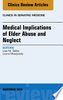 Medical Implications Of Elder Abuse And Neglect An Issue Of Clinics In Geratric Medicine