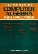 Elements of Computer Algebra With Applications