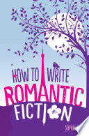 How To Write Romantic Fiction book