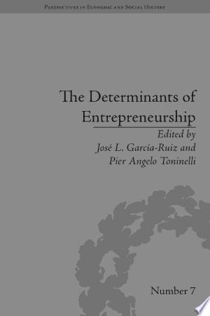 The Determinants of Entrepreneurship: Leadership, Culture, Institutions - ISBN:9781317323563