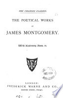 The poetical works of James Montgomery  with notes  etc Book PDF