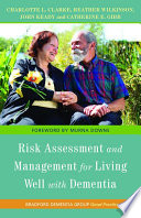 Risk Assessment And Management For Living Well With Dementia : perception, assessment and management in...