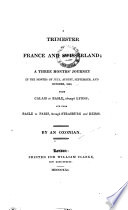 A Trimester in France and Swisserland  Or  a Three Months  Journey in     1820