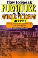 How to Speak Furniture with an Antique Victorian Accent