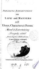 Pleasing reflections on life and manners with essays  characters    poems  principally selected from fugitive publications  by G  Wright