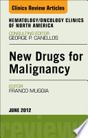 New Drugs For Malignancy An Issue Of Hematology Oncology Clinics Of North America E Book