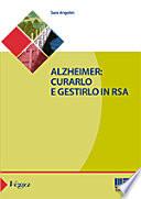 Alzheimer: curarlo e gestirlo in RSA