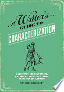 A Writer s Guide to Characterization