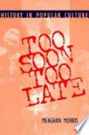Too Soon Too Late