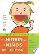 Recetario Vegetariano - Para Nutrir Bien a Ninos Melindrosos