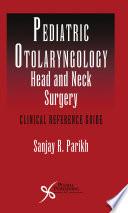 Pediatric Otolaryngology   Head and Neck Surgery