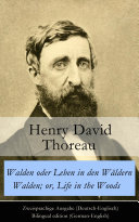 Walden oder Leben in den Wäldern / Walden; or, Life in the Woods - Zweisprachige Ausgabe (Deutsch-Englisch) / Bilingual edition (German-English)
