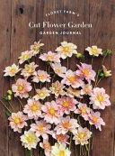 Floret Farm S Cut Flower Garden Garden Journal