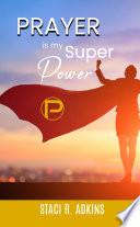 Prayer Is My Super Power