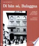 Dí bän só, Bulaggna. Immagini della vecchia Bologna e Rémm da francball