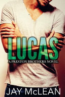 Lucas   A Preston Brothers Novel
