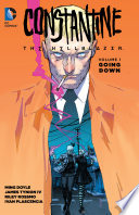 Constantine  The Hellblazer Vol  1  Going Down
