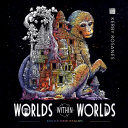 Worlds Within Worlds : series, 96 double-sided pages of pure imagination in...