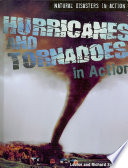 Hurricanes and Tornadoes in Action