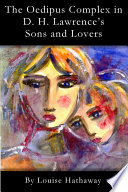 The Oedipus Complex in D  H  Lawrence s Sons and Lovers