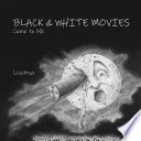 Black & White Movies : the scenes of the first movies, the...