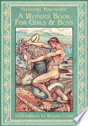 A Wonder Book for Girls and Boys  Greek Mythology for Kids  Illustrated