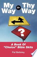 My Way Or Thy Way