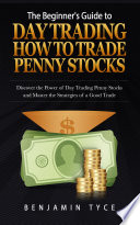 The Beginner s Guide to Day Trading  How to Trade Penny Stocks  REGULAR PRINT