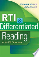 RTI & Differentiated Reading in the K-8 Classroom