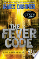 The Fever Code  Maze Runner  Book Five  Prequel