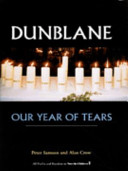 Dunblane: Our Year of Tears