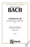 Cantata No  80    Ein feste Burg ist unser Gott