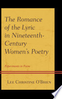 The Romance of the Lyric in Nineteenth Century Women s Poetry