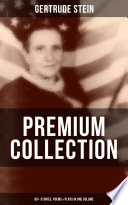 Gertrude Stein Premium Collection 60 Stories Poems Plays In One Volume
