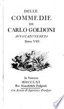 I  La Donna Di Maneggio  II  L Avvocato Veneziano  III  Il Feudatario  IV  La Figlia Obbediente