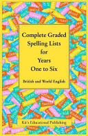 Complete Graded Spelling Lists for Years One to Six