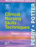 Skills Performance Checklists to Accompany Clinical Nursing Skills & Techniques