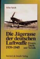 Die Jägerasse der deutschen Luftwaffe